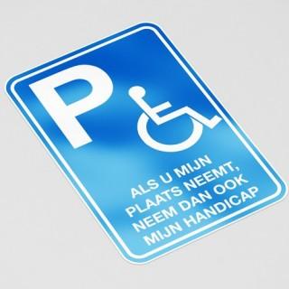 Als u mijn plaats neemt, neem dan ook mijn handicap
