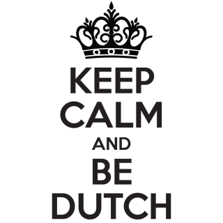 Keep calm and be Dutch